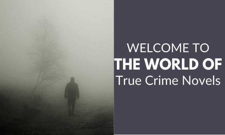 True Crime Novels