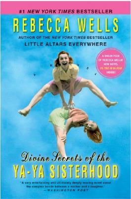 Divine Secrets of the Ya-Ya Sisterhood- Rebecca Wells