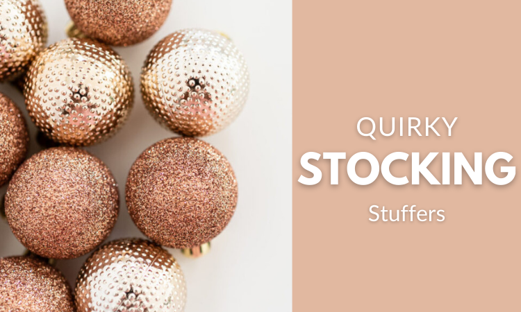 Quirky Stocking Stuffers
